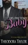 His Pretend Baby: 50 Loving States, Oregon - Mass Market Paperback - Theodora Taylor