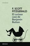 Curioso caso de Benjamin Button/ The Curious Case of Benjamin Button (Contemporanea/ Contemporary) (Spanish Edition) - F. Scott Fitzgerald, Carlos Milla Soler