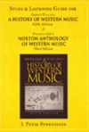 Study and Listening Guide for A History of Western Music, 5th ed. & Norton Anthology of Western Music, 3rd ed. - J. Peter Burkholder, Donald Jay Grout, Claude V. Norton Anthology of Western Music Palisca