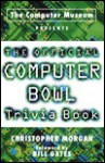 The Official Computer Bowl Trivia Book - Christopher Morgan