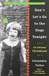 Don't Let's Go to the Dogs Tonight: An African Childhood by Fuller, Alexandra (2003) Paperback - Alexandra Fuller