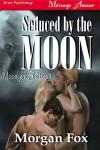 Seduced by the Moon - Morgan Fox