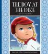 The Boy at the Dike: A Dutch Folktale - J. York