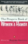 The Penguin Book of Women's Humor - Regina Barreca