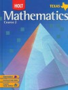 Holt MATHEMATICS Course 2, TEXAS Student Edition - Holt Rinehart