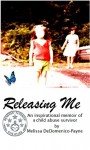 Releasing Me: A Novel by Melissa Payne - Melissa DeDomenico-Payne, Janet Pack