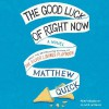 The Good Luck of Right Now (Audible Audio) - Matthew Quick, Oliver Wyman