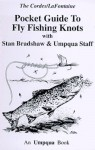 Pocket Guide to Fly Fishing Knots - Stan Bradshaw, Ron Cordes, Gary LaFontaine