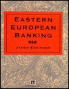 Eastern European Banking - J. Essinger, James Essinger