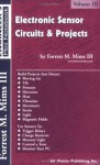 Electronic Sensor Circuits & Projects, Volume III (Engineer's Mini Notebook) - Forrest M. Mims III