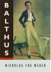 Balthus: A Biography - Nicholas Fox Weber
