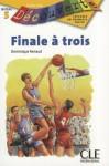 Finale A Trois: Niveau 5 - Dominique Renaud