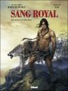 Sang Royal, tome 3: Des loups et des rois - Alejandro Jodorowsky