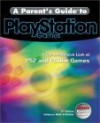 A Parent's Guide to PlayStation Games: A Comprehensive Look at PlayStation 2 and Classic PlayStation Games - Mark H. Walker, Craig Wessel