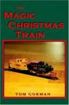 The Magic Christmas Train - Gorman