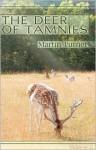 The Deer of Tamnies the Deer of Tamnies - Martin Turner