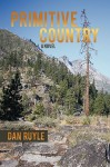 Primitive Country - DAN RUYLE
