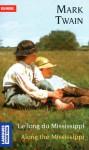 LE LONG DU MISSISSIPPI (Along the Mississippi) - Mark Twain