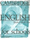Cambridge English for Schools, Teacher's Book Two - Andrew Littlejohn, Diana Hicks