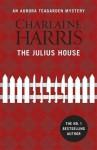 The Julius House: An Aurora Teagarden Novel - Charlaine Harris