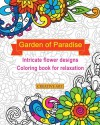 Garden of Paradise intricate flower designs coloring book for relaxation (Creative Art coloring books) (Volume 2) - Creative Art