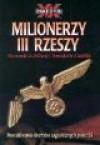 Milionerzy III Rzeszy - Kenneth D. Alford, Theodore P. Savas