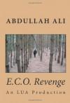 E.C.O. Revenge: An LUA Production - Abdullah Ali, Dr. Stanton Simandle