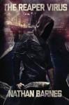 The Reaper Virus (Volume 1) - Nathan Barnes