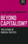 Beyond Capitalism?: The future of radical politics - Simon Hardy