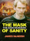 The Mask of Sanity: The Bain Murders - James McNeish