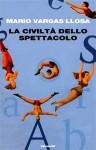 La civiltà dello spettacolo - Mario Vargas Llosa, Federica Niola