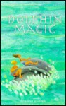 Dolphin Magic - Anne Zinsser