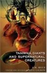Taniwha, Giants, and Supernatural Creatures =: He Taniwha, He Tipua, He Patupaiarehe - A.W. Reed