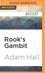 Rook's Gambit (Hugo Bishop) - Adam Hall, John Lee
