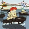 Who's That Tug? - Lisa Findlay, Sue DiCicco, Andrew Cochran