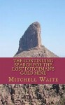 The Continuing Search for the Lost Dutchman's Gold Mine - Mitchell Waite