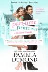 Part-time Princess - Pamela DuMond