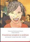 Prawdziwe szczęście w praktyce - Dobrochna Bartkowska-Nowak, Bogna Białecka