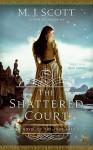The Shattered Court - M.J. Scott