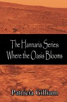 Where the Oasis Blooms (The Hannaria Series, #5) - Patricia Gilliam
