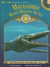 Mosasaurus: Mighty Ruler of the Sea [With Poster and CD (Audio)] - Karen Wagner