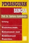 Pembangunan Bangsa tentang Nasionalisme, Kesadaran dan Kebudayaan Nasional - Sartono Kartodirdjo