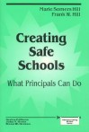 Creating Safe Schools: What Principals Can Do - Marie Hill, Frank Hill, John Greer