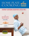 Home Plate Cooking: Everyday Southern Cuisine with a Fresh Twist - Marvin Woods, Virginia Willis