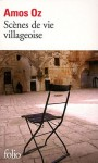 Scènes de vie villageoise - Amos Oz