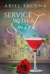Service with a Smirk (At Your Service Book 2) - Ariel Tachna