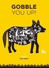 Gobble You Up! - Sunita Sunita, Gita Wolf