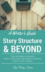 A Writer's Guide Story Structure & Beyond: The Humorous Edition - Mary Frame