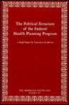 The Political Structure Of The Federal Health Planning Program - Lawrence D. Brown