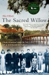 The Sacred Willow: Four Generations in the Life of a Vietnamese Family - Mai Elliott